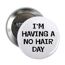 "I'm No Hair 2.25"" Button"