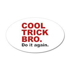 Cool Trick Bro 38.5 x 24.5 Oval Wall Peel