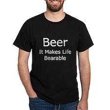 Beer, It Makes Life Bearable T-Shirt