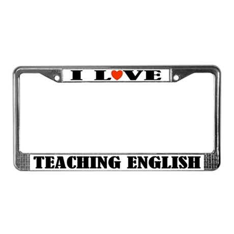 I Love Teaching English License Plate Frame