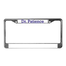 Dr. Patience License Plate Frame