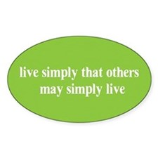 Live simply that others may s Oval Decal