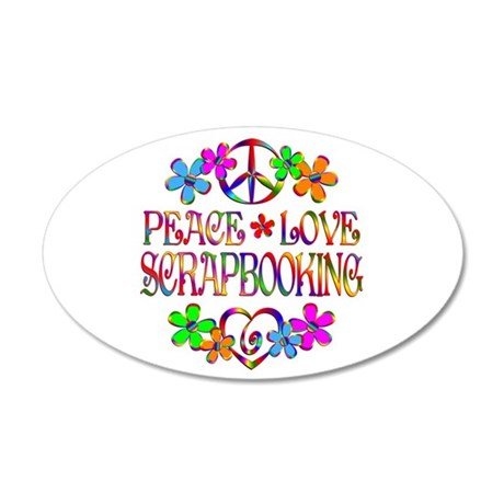 Peace Love Scrapbooking 20x12 Oval Wall Decal