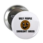 UGLY PEOPLE Button
