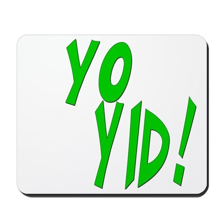 Yo Yid! Mousepad