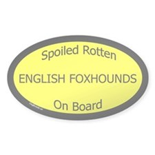 Spoiled English Foxhounds On Board Oval Decal