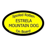Spoiled Estrela Mountain Dog Oval Decal