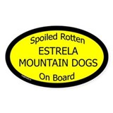Spoiled Estrela Mountain Dogs Oval Decal