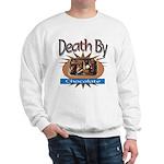 Death By Chocolate Sweatshirt