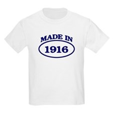 Made in 1916 T-Shirt