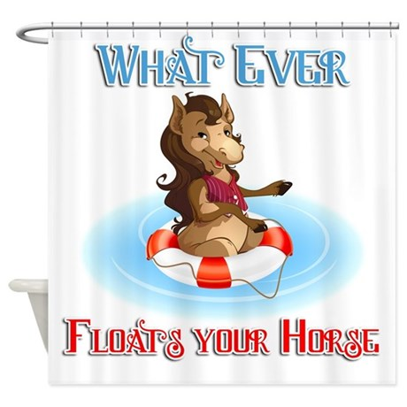 Funny Parody Floats Your Horse Shower Curtain