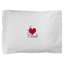 I love (heart) Cindi Pillow Sham