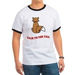 Talk To The Tail Ringer T