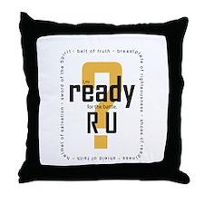 R U Ready Throw Pillow
