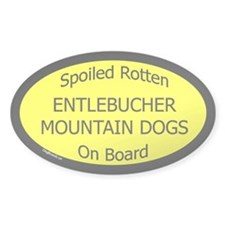 Spoiled Entlebucher Mountain Dogs Oval Decal