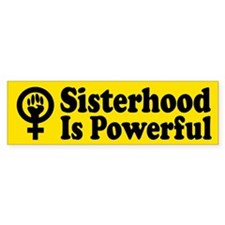 SISTERHOOD IS POWERFUL Bumper Bumper Sticker