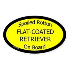 Spoiled Flat-Coated Retriever Oval Decal