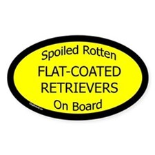Spoiled Flat-Coated Retrievers Oval Decal
