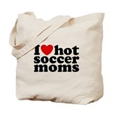 I Love Hot Soccer Moms Tote Bag