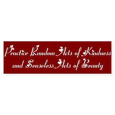 Practice Random Acts of Kindness Bumper Bumper Sticker