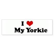 I Love My Yorkie Bumper Bumper Sticker