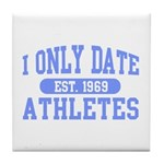 Only Date Athletes Tile Coaster