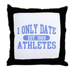 Only Date Athletes Throw Pillow