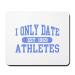 Only Date Athletes Mousepad
