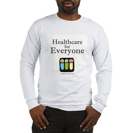 Healthcare for everyone Long Sleeve T-Shirt