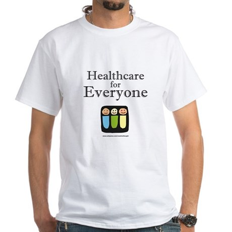 Healthcare for everyone White T-Shirt