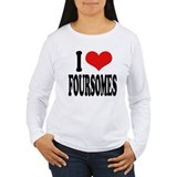 I Love Foursomes T-Shirt