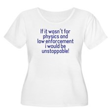 I would be unstoppable! T-Shirt