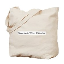 Soon to be Mrs. Oliveira  Tote Bag