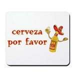 Cerveza Por Favor @Scott Designs Mousepad