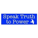 Speak Truth to Power Bumper Bumper Sticker