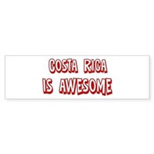 Costa Rica is awesome Bumper Bumper Sticker
