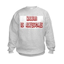 Hawaii is awesome Sweatshirt