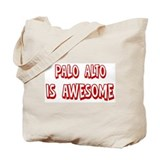 Palo Alto is awesome Tote Bag