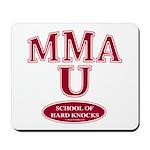 MMA School Of Hard Knocks Mousepad