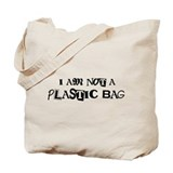 I AM NOT A PLASTIC BAG Tote Bag