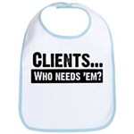 WTD: Clients...Who needs 'em? Bib