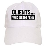 WTD: Clients...Who needs 'em? Baseball Cap