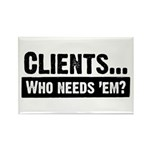 WTD: Clients...Who needs 'em? Rectangle Magnet