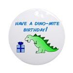 DINO-MITE BIRTHDAY! Ornament (Round)