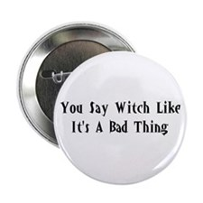 You Say Witch Button