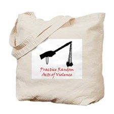 Practice Random Acts of Violence Tote Bag