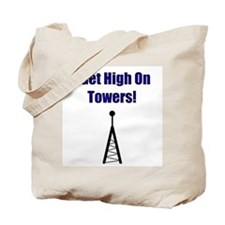 I Get High On Towers! Tote Bag