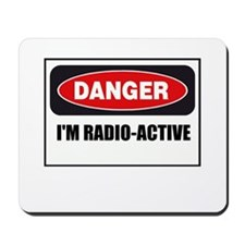 Danger - I'm Radio Active Mousepad