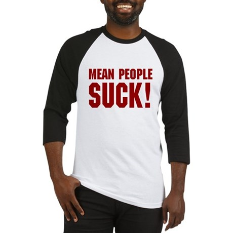 Mean People Suck! Baseball Jersey