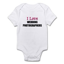 I Love WEDDING PHOTOGRAPHERS Infant Bodysuit
